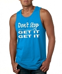 Don't Stop.  Get It, Get It.  Men's Tank Top
